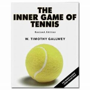 The Inner Game of Tennis by Tim Gallwey